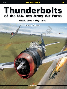 17 - Thunderbolts of the U.S. 8th Army Air Force March 1944 – May 1945