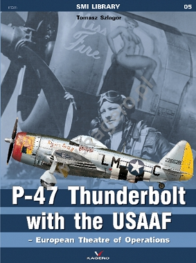 05 - P-47 Thunderbolt with the USAAF – European Theatre of Operations