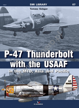 07 - P-47 Thunderbolt with the USAAF - in the MTO, Asia and Pacific