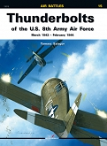 15 - Thunderbolts of the U.S. 8th Army Air Force March 1943 - February 1944