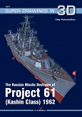 The Russian Destroyer of Projekt 61 (Kashin Class) 1962