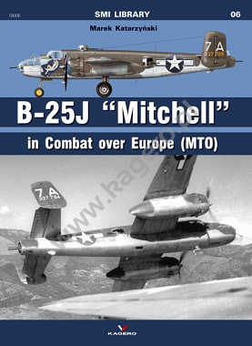 "06 - B - 25 J ""Mitchell"". In Combat over Europe (MTO)"