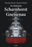 The Battleships Scharnhorst and Gneisenau vol. I