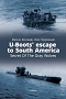 U-Boots' escape to South America Secret Of The Gray Wolves